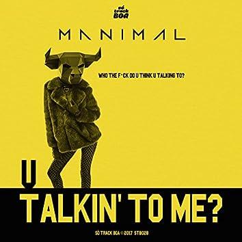 U Talkin' To Me?