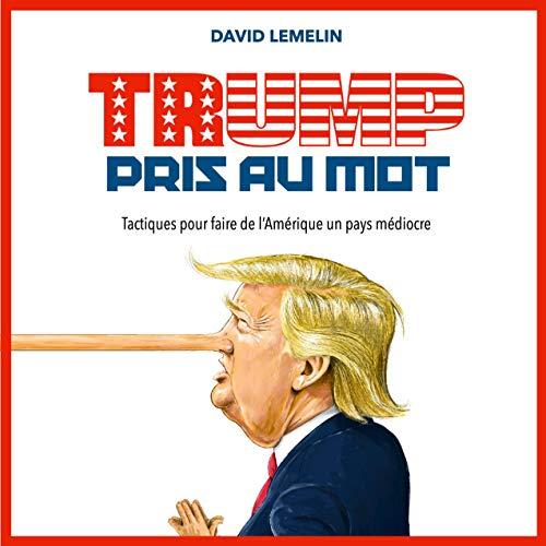 Trump Pris au Mot [Trump Taken at His Word] cover art