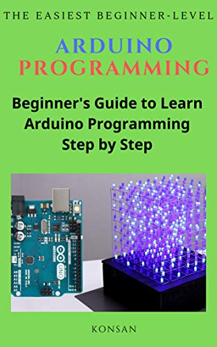 Arduino Programming: The easiest beginner-level (English Edition)