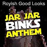 Jar Jar Binks Anthem
