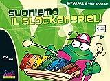 suoniamo il glockenspiel! con cd audio