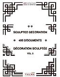 Sculpted Decoration - 400 Documents vol. 2 - Décoration Sculptée