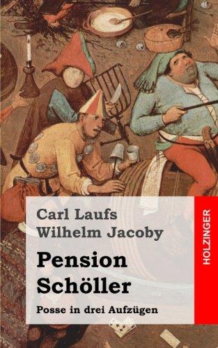 Pension Schöller: Posse in drei Aufzügen