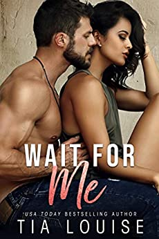 Wait for Me: A brother's best friend, second-chance romance (Fight for Love Book 2) by [Tia Louise]