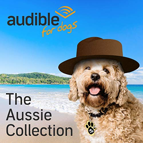 Audible for Dogs: The Aussie Collection audiobook cover art