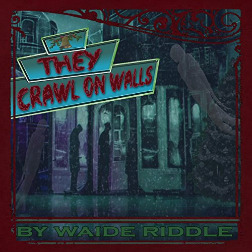 They Crawl on Walls audiobook cover art