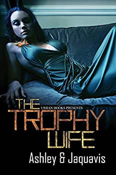 The Trophy Wife  Urban Books