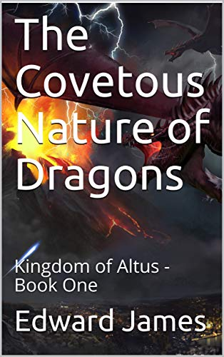 The Covetous Nature of Dragons: Kingdom of Altus - Book One (The World of Sphaera) (English Edition)