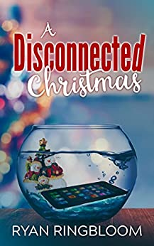 A Disconnected Christmas by [Ryan Ringbloom]