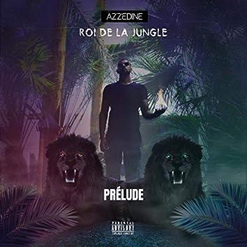 "Roi De La Jungle "" Prélude """