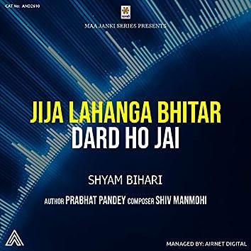 Jija Lahanga Bhitar Dard Ho Jai