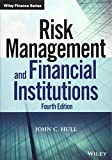 Risk Management and Financial Institutions, Fourth Edition (Wiley Finance)