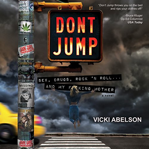Don't Jump: Sex, Drugs, Rock 'N Roll... And My F--king Mother audiobook cover art