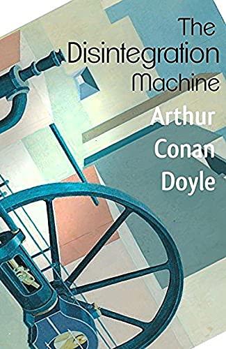 The Disintegration Machine:Original Edition (Annotated) (English Edition)
