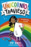 El unicornio más travieso (LITERATURA INFANTIL (6-11 años) - Narrativa infantil) (Spanish Edition)