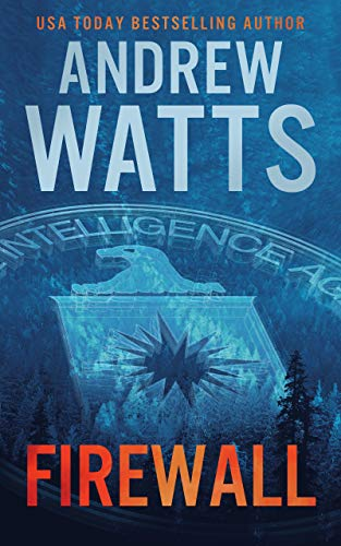 Firewall (The Firewall Spies Book 1) by [Andrew Watts]