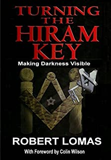 Turning the Hiram Key: Making Darkness Visible by Robert Lomas (2014-02-09)