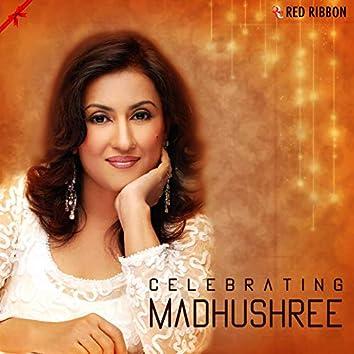 Celebrating Madhushree