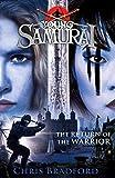 The Return of the Warrior (Young Samurai book 9) (Young Samurai 9) - Chris Bradford