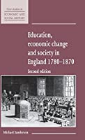Education, Economic Change and Society in England 1780–1870 (New Studies in Economic and Social History, Series Number 15)