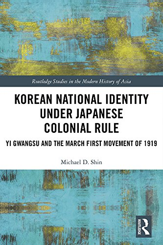 Korean National Identity under Japanese Colonial Rule: Yi Gwangsu and the March First Movement of 1919 (Routledge Studies in the Modern History of Asia Book 130) (English Edition)