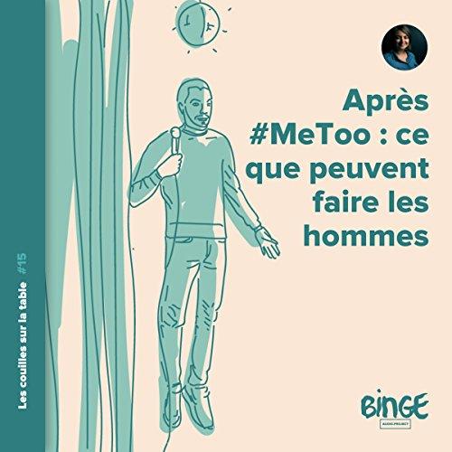 Couverture de Après #MeToo : ce que peuvent faire les hommes