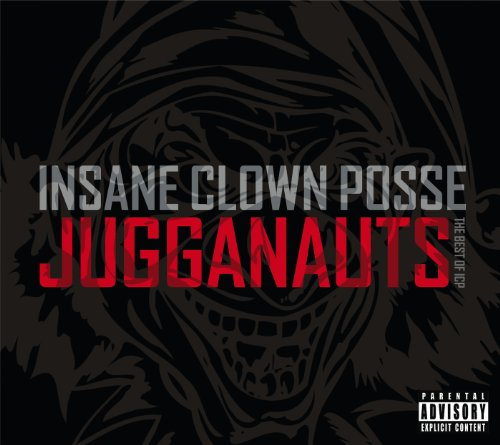 Jugganauts - The Best Of ICP [Explicit]
