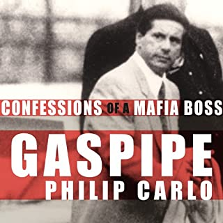 Gaspipe     Confessions of a Mafia Boss              By:                                                                                                                                 Philip Carlo                               Narrated by:                                                                                                                                 Alan Sklar                      Length: 12 hrs and 30 mins     371 ratings     Overall 4.2