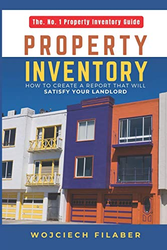Property Inventory: How to create a report that will satisfy your landlord