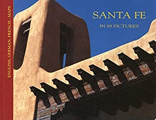 Santa Fe New Mexico: Self-Guided Tours in 88 Pictures (English, French, German and Japanese Edition)