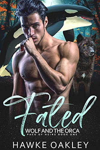 Fated: Wolf and the Orca (Pack of Heirs Book 1) by [Hawke Oakley]