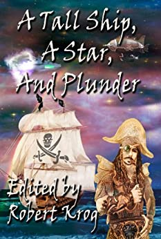 A Tall Ship, A Star, and Plunder by [Robert Krog]
