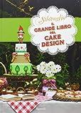 Il grande libro del cake design...