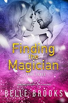 Finding The Magician: Part Three (Thirty Days Book 3) by [Belle Brooks, Tracey Weston, Karen Harper, Emily Lawrence]