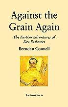 Against the Grain Again