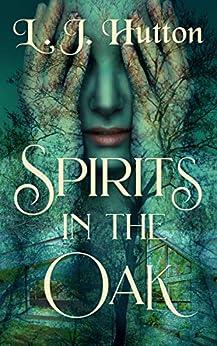 Spirits in the Oak by [L. J.  hutton]