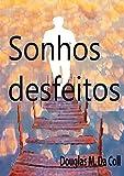 Sonhos Desfeitos (Portuguese Edition)