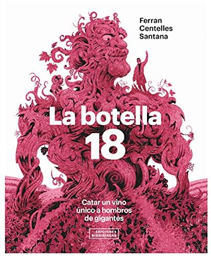 LA BOTELLA 18. CATAR UN VINO UNICO A HOMBROS DE GIGANTES