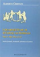 Quartetti Op 18 Di Beethoven Vol 3 ( Analisi )