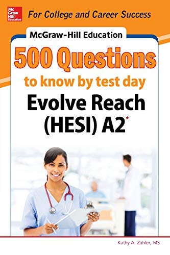 By Zahler, Kathy ( Author ) [ McGraw-Hill Education 500 Evolve Reach (Hesi) A2 Questions to Know by Test Day By Oct-2015 Paperback