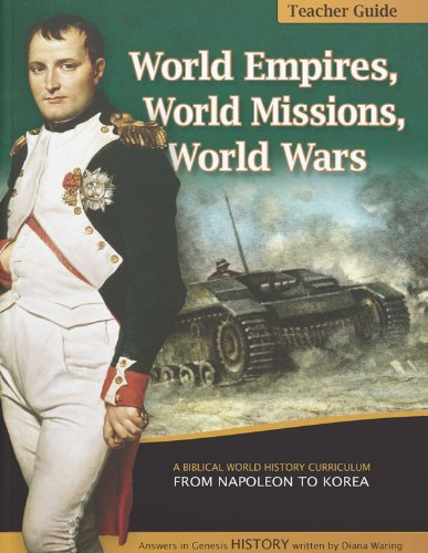 World Empires, World Missions, World Wars TEACHER GUIDE (History Revealed featuring Diana Waring)