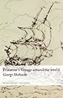 A Privateer's Voyage Round the World (Seafarer's Voices)