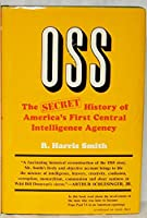 Office of Strategic Services: Secret History of America's First Central Intelligence Agency