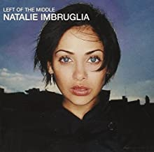 Left of the Middle by NATALIE IMBRUGLIA (1998-05-03)