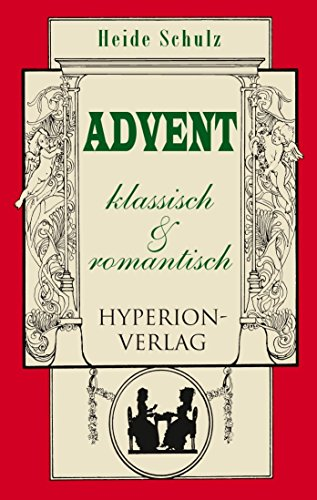 Advent in Weimar-Jena um 1800: klassisch und romantisch von Heide Schulz (Adventskalender, 1. Oktober 2013) Gebundene Ausgabe