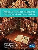 Análisis de Estado Financiero Fundamentos Teóricos y Casos Prácticos : Finanzas