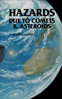 Hazards Due to Comets and Asteroids (University of Arizona Space Science Series)