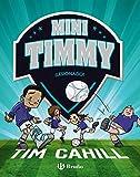 Mini Timmy - Â¡Lesionado! (Castellano - A PARTIR DE 6 AÃ'OS - PERSONAJES Y SERIES - Mini Timmy)