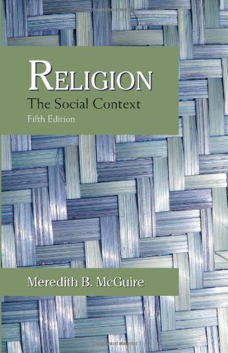 Compare Textbook Prices for Religion: The Social Context 5 Edition ISBN 8580000892369 by Meredith B. McGuire