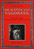 ISBN zu Die Blätter von Yggdrasil: Runen, Götter, Magie, Nordische Mythologie & Weibliche Mysterien: Runen, Götter, Magie, Nordische Mythologie und Weibliche Mysterien